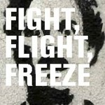 Being Triggered – Fight Flight Freeze
