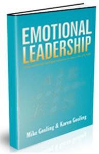 Emotional Leadership. Using Emotionally Intelligent Behaviour To Enjoy A Life Of EASE